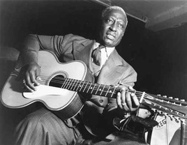 Huddie Ledbetter, known as Leadbelly.